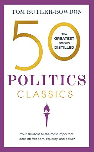 9781473655430: 50 Politics Classics: Your shortcut to the most important ideas on freedom, equality, and power (50 Classics)
