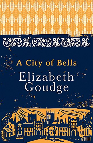 A City of Bells: The Cathedral Trilogy: Elizabeth Goudge