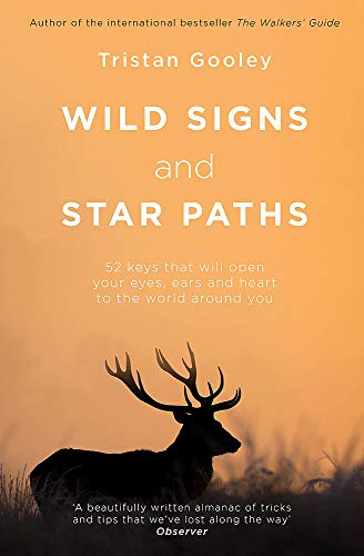 9781473655928: Wild Signs and Star Paths: 52 keys that will open your eyes, ears and mind to the world around you