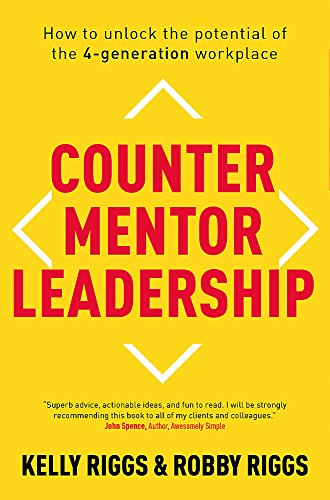 Counter Mentor Leadership: How to Unlock the: Riggs, Robby,Riggs, Kelly