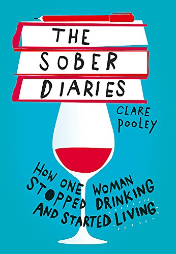 9781473661875: The Sober Diaries: How one woman stopped drinking and started living