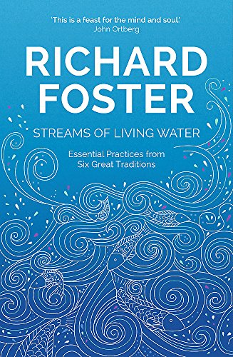 9781473662124: Streams of Living Water: Celebrating the Great Traditions of Christian Faith