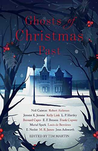 Ghosts of Christmas Past: A chilling collection: Gaiman, Neil; Aickman,