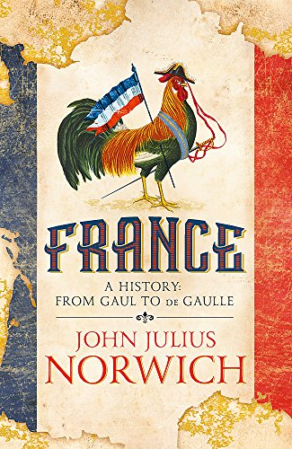 9781473663848: France: A History: from Gaul to de Gaulle