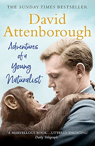 9781473664968: Adventures of a Young Naturalist: SIR DAVID ATTENBOROUGH'S ZOO QUEST EXPEDITIONS