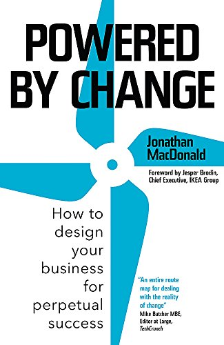 9781473665583: Powered by Change: How to design your business for perpetual success - THE SUNDAY TIMES BUSINESS BESTSELLER