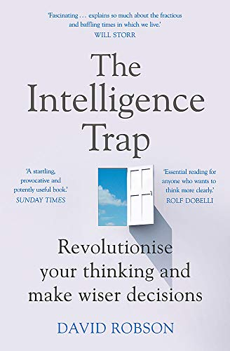 9781473669857: The Intelligence Trap: Revolutionise your Thinking and Make Wiser Decisions