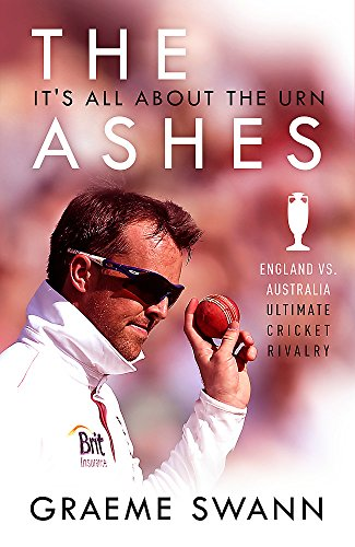 9781473670839: The Ashes: It's All About the Urn: England vs. Australia: ultimate cricket rivalry