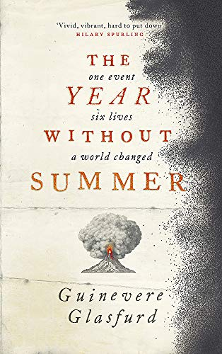 9781473672291: The Year Without Summer: 1816 - one event, six lives, a world changed
