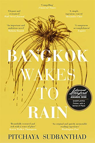 9781473677241: Bangkok Wakes to Rain: Shortlisted for the 2020 Edward Stanford 'Fiction with a Sense of Place' award