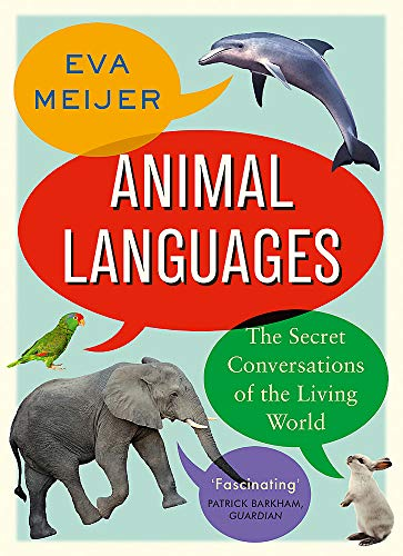 9781473677685: Animal Languages: The secret conversations of the living world