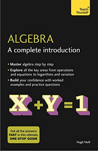 9781473678415: Algebra: A Complete Introduction: The Easy Way to Learn Algebra (Teach Yourself)