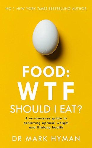 Download Food: WTF Should I Eat? [Paperback] [Jan 01, 2018] Mark Hyman