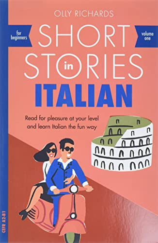 9781473683327: Short Stories in Italian for Beginners: Read for Pleasure at Your Level and Learn Italian the Fun Way: Read for pleasure at your level, expand your vocabulary and learn Italian the fun way!