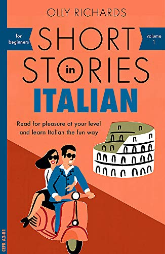 9781473683327: Short Stories in Italian for Beginners: Read for pleasure at your level, expand your vocabulary and learn Italian the fun way! (Foreign Language Graded Reader Series)