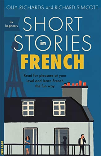 Short Stories in French for Beginners: Read: Olly Richards, Richard