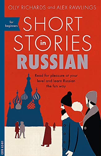Short Stories in Russian for Beginners: Read: Olly Richards; Alex