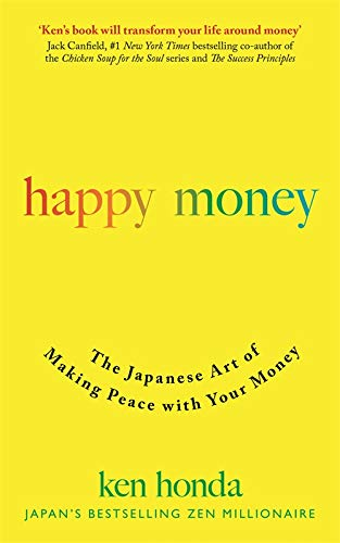 9781473684157: Happy Money: The Japanese Art of Making Peace with Your Money
