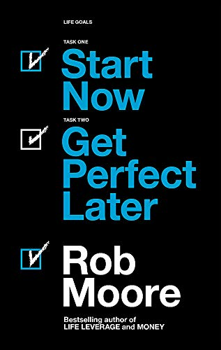 9781473685451: Start Now. Get Perfect Later.