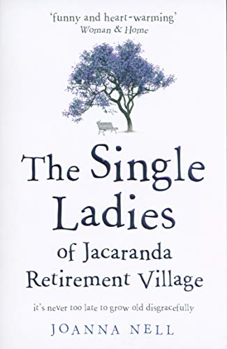 9781473685864: The Single Ladies of Jacaranda Retirement Village: an uplifting tale of love and friendship