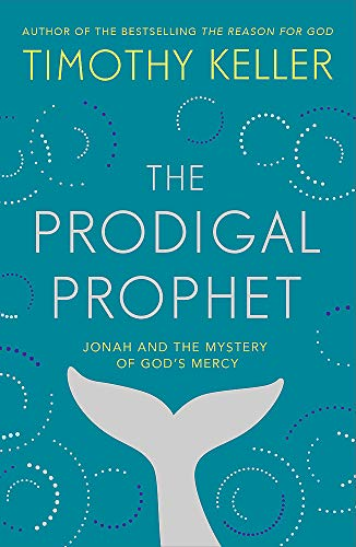 9781473690509: The Prodigal Prophet: Jonah and the Mystery of God's Mercy
