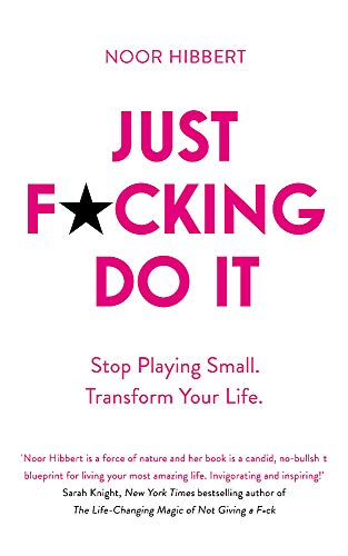 9781473692756: Just F*cking Do It: Stop Playing Small. Transform Your Life.