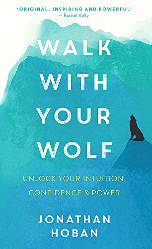 9781473693210: Walk With Your Wolf: Unlock your intuition, confidence & power with walking therapy