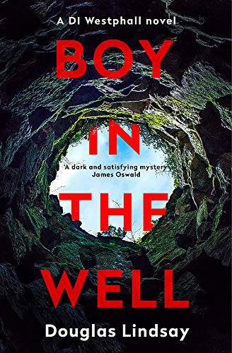 9781473696945: Boy in the Well: A Scottish murder mystery with a twist you won't see coming (DI Westphall 2)