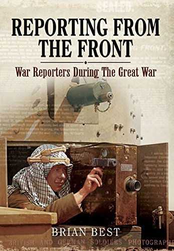 9781473821170: Reporting from the Front: War Reporters during the Great War