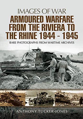 Armoured Warfare from the Riviera to the Rhine 1944 - 1945