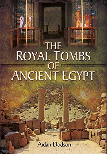 The Royal Tombs of Ancient Egypt: Aidan Dodson