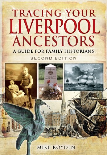 Tracing Your Liverpool Ancestors: A Guide for Family Historians: Royden, Mike