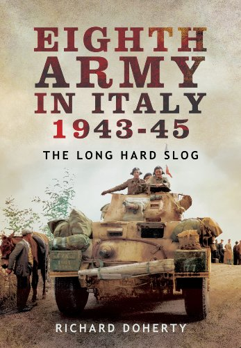 Eighth Army in Italy 1943 45 the Long Hard Slog: Doherty, Richard