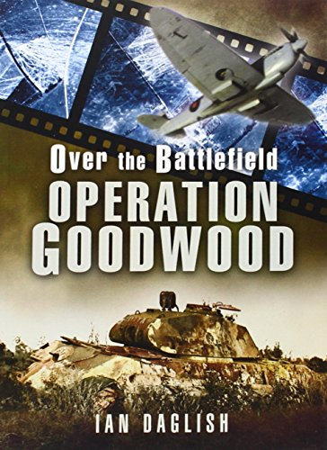 9781473822818: Operation Goodwood (Over the Battlefield)