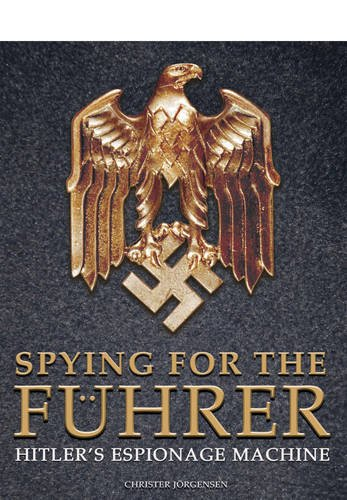 9781473823068: Spying for the Fuhrer: Hitler's Espionage Machine