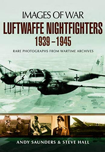 9781473823204: Luftwaffe Night Fighters 1939 - 1945 (Images of War)