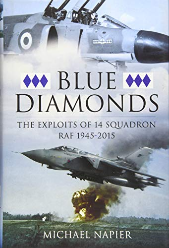 9781473823273: Blue Diamonds: The Exploits of 14 Squadron RAF 1945-2015