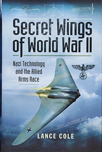 9781473823440: Secret Wings of WWII: Nazi Technology and the Allied Arms Race