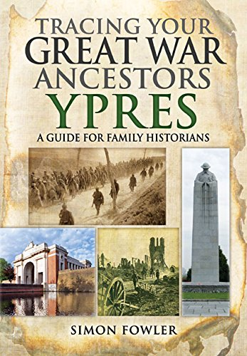9781473823709: Tracing Your Great War Ancestors: Ypres: A Guide for Family Historians