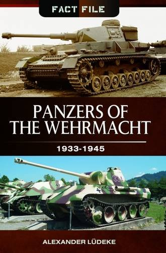 Panzers of the Wehrmacht 1933 - 1945