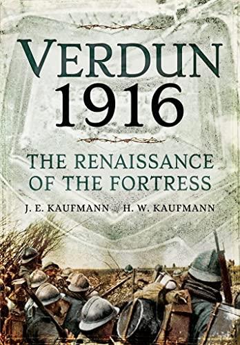 Verdun 1916: J E Kaufmann
