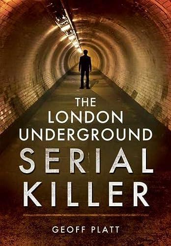 9781473827325: The London Underground Serial Killer