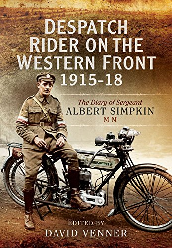 Despatch Rider on the Western Front 1915-18: Venner, David