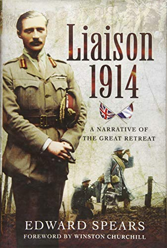 Liaison 1914: A Narrative of the Great: Edward Spears