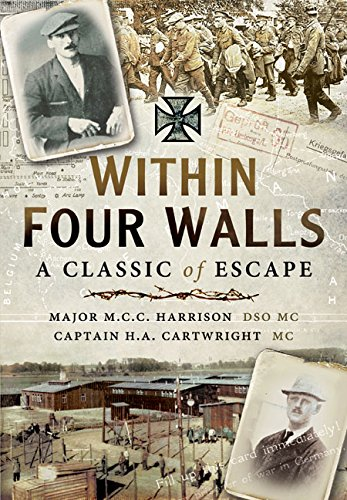 Within Four Walls: A Classic of Escape: Major M. C.