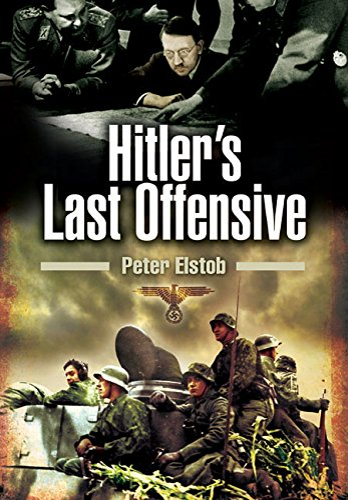 9781473827653: Hitler's Last Offensive