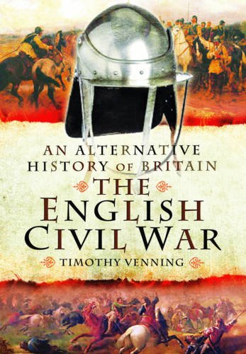 9781473827820: An Alternative History of Britain: The English Civil War