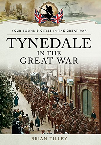 9781473828018: Tynedale in the Great War (Your Towns and Cities in the Great War)