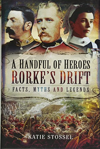 9781473828223: A Handful of Heroes: Rorke?s Drift - Facts, Myths and Legends