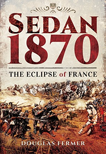 9781473828896: Sedan 1870: The Eclipse of France